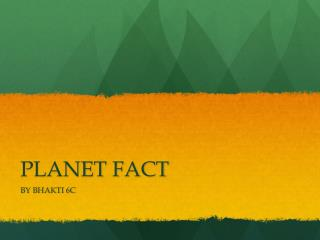 PLANET FACT