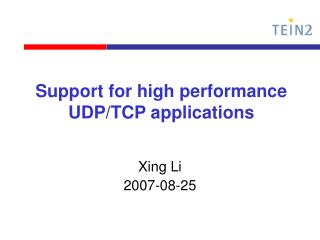 Support for high performance  UDP/TCP applications