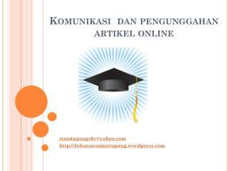 Komunikasi  dan pengunggahan  artikel online