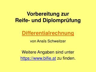 Vorbereitung zur  Reife- und Diplomprüfung Differentialrechnung