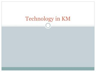 Technology in KM