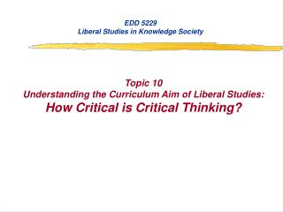 EDD 5229 Liberal Studies in Knowledge Society Topic 10