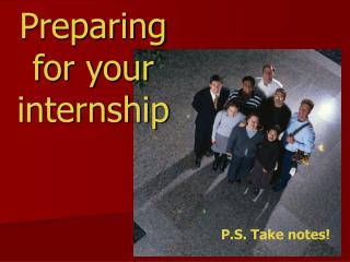 Preparing for your internship