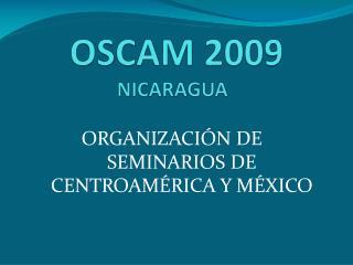 OSCAM 2009 NICARAGUA