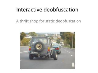 Interactive deobfuscation