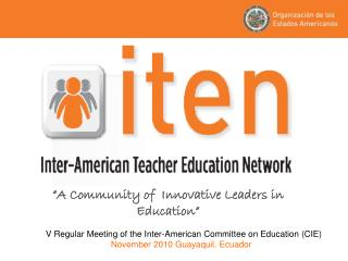 � A Community of  Innovative Leaders in Education �