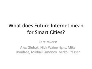 What does Future Internet mean for Smart Cities