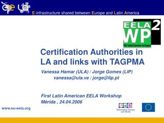 Certification Authorities in LA and links with TAGPMA