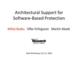 Architectural Support for  Software-Based Protection