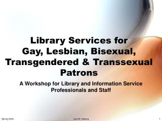 Library Services for  Gay, Lesbian, Bisexual, Transgendered & Transsexual Patrons