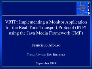 VRTP: Implementing a Monitor Application for the Real-Time Transport Protocol RTP using the Java Media Framework JMF  Fr