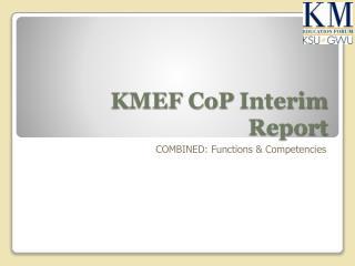KMEF  CoP  Interim Report