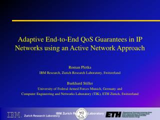 Adaptive End-to-End QoS Guarantees in IP Networks using an Active Network Approach