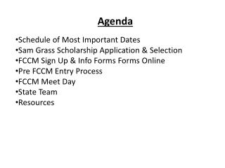 Agenda Schedule of Most Important Dates Sam Grass Scholarship Application & Selection