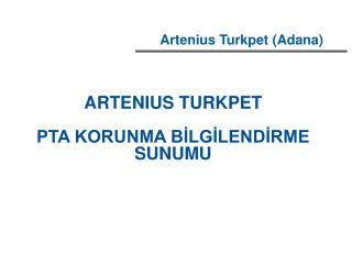 ARTENIUS TURKPET PTA KORUNMA BİLGİLENDİRME  SUNUMU
