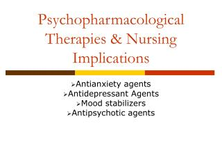 Psychopharmacological Therapies & Nursing Implications