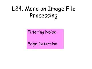 L24. More on Image File Processing