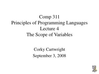 Comp 311 Principles of Programming Languages Lecture 4 The Scope of Variables