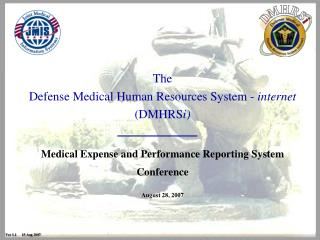 The Defense Medical Human Resources System -  internet  (DMHRS i)