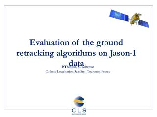 Evaluation of the ground retracking algorithms on Jason-1 data