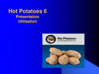 Hot Potatoes 6 Pr�sentation Utilisation
