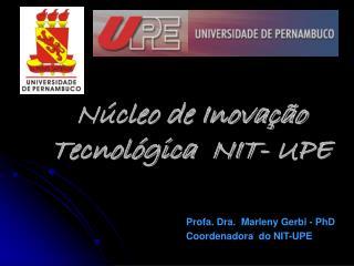 Núcleo de Inovação Tecnológica  NIT-  UPE