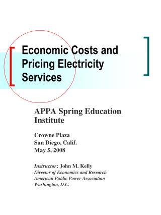 Economic Costs and  Pricing Electricity Services