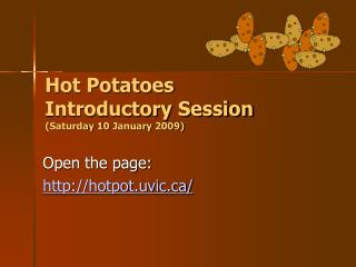 Hot Potatoes Introductory Session (Saturday 1 0  January 200 9 ) ?