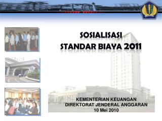 Sosialisasi standar biaya 2011