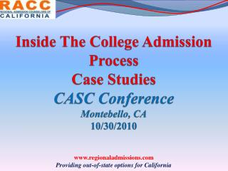 Inside The College Admission Process Case Studies CASC Conference Montebello, CA 10