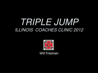 TRIPLE JUMP ILLINOIS  COACHES CLINIC 2012