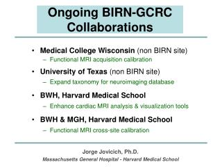 Ongoing BIRN-GCRC Collaborations