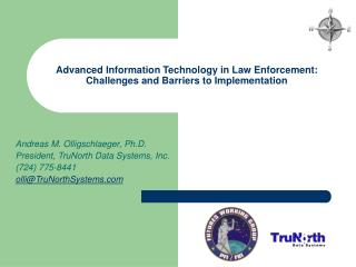 Advanced Information Technology in Law Enforcement: Challenges and Barriers to Implementation