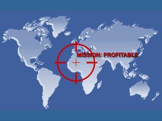 MISSION: PROFITABLE