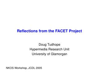 Reflections from the FACET Project