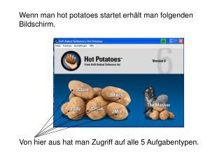 Wenn man hot potatoes startet erhält man folgenden Bildschirm.