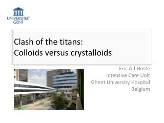 Clash of the titans:  Colloids versus crystalloids