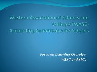 Western Association of Schools and Colleges (WASC) Accrediting Commission for Schools