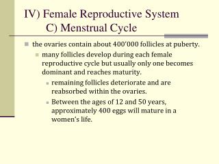 IV) Female  Reproductive System 	C) Menstrual Cycle