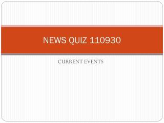 NEWS QUIZ 110930