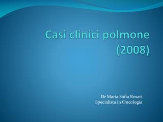 Casi clinici polmone (2008)