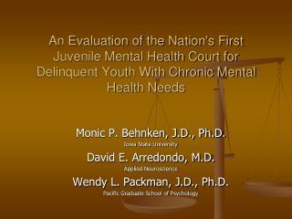 Monic P. Behnken, J.D., Ph.D. Iowa State University David E. Arredondo, M.D. Applied Neuroscience