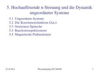 5. Hochauflösende n-Streuung und die Dynamik ungeordneter Systeme