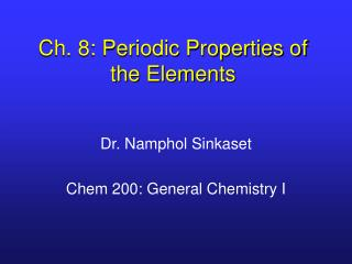 Ch. 8: Periodic Properties of the Elements