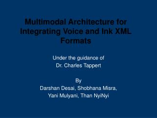 Multimodal Architecture for Integrating Voice and Ink XML Formats