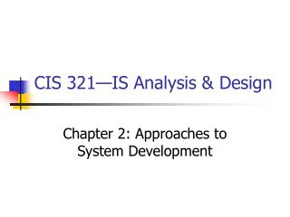 CIS 321 IS Analysis  Design