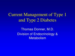 Current Management of Type 1 and Type 2 Diabetes