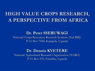 HIGH VALUE CROPS RESEARCH,  A PERSPECTIVE FROM AFRICA