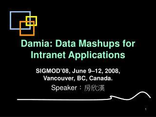 Damia: Data Mashups for Intranet Applications