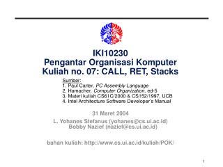 IKI10230 Pengantar Organisasi Komputer Kuliah no. 07: CALL, RET, Stacks